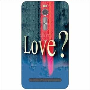 Asus ZenFone 2 ZE551ML Back Cover - What Is Love Designer Cases