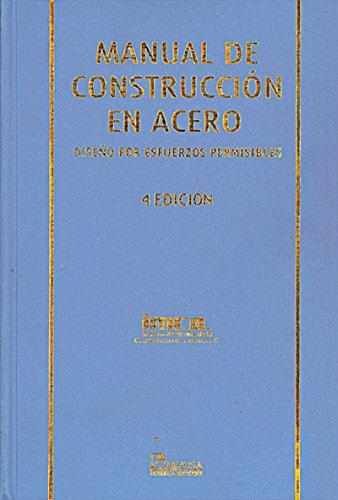 Manual de construccion en Acero / Manual of Steel Construction: Diseno por esfuerzos permisibles / Designs by Permissible Efforts