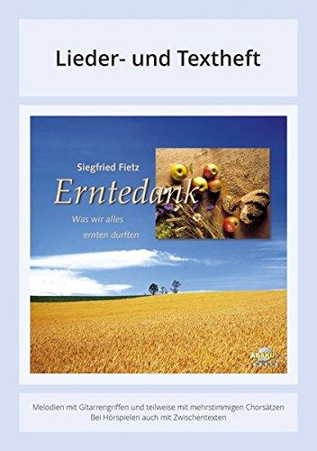 Erntedank - Was wir alles ernten durften: Lieder- und Textheft: 32 Seiten · A5 Heft · Melodien und Text mit Gitarrengriffen, Solistische Stimmen und Chorbearbeitungen und Instrumentalstimmen