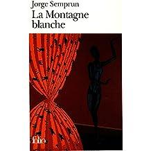 La Montagne blanche (Folio t. 1999) (French Edition)