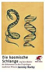 Die kosmische Schlange: Auf den Pfaden der Schamanen zu den Ursprüngen modernen Wissens