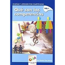 Enseñar y Aprender por Competencias. Vol. I: ¿Qué son las Competencias? (Materiales y Recursos Educativos)
