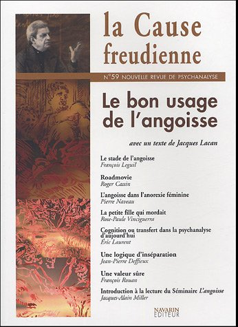 La Cause freudienne, N°59, Février 2005 : Le bon usage de l'angoisse par Jacques-Alain Miller, Christiane Alberti, Rose-Paule Vinciguerra, Philippe Hellebois, Collectif