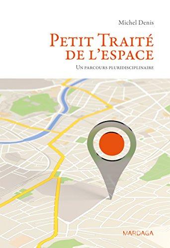 Petit Traité de l'espace: Un parcours pluridisciplinaire (Psy-Théories, débats, synthèses)