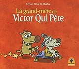 Victor qui pète, Tome 4 : La grand-mère de Victor Qui Pète