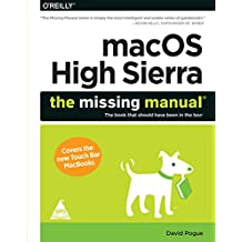 macOS High Sierra: The Missing Manual - The book that should have been in the box