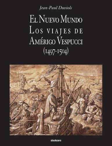 El Nuevo Mundo. Los viajes de Amerigo Vespucci (1497-1504)