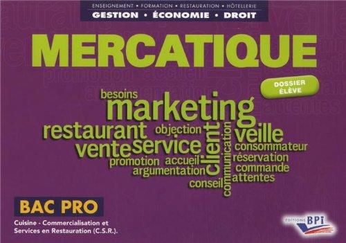 Mercatique Bac Pro Cuisine, Commercialisation et Services en Restauration (CSR) : Dossier élève (1Cédérom)