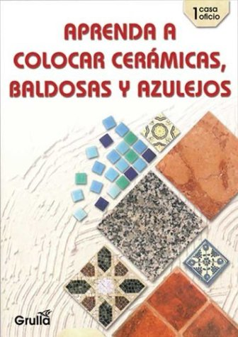 Aprenda a colocar ceramicas, baldosas y azulejos/Learn to place ceramics, floor & glazed tiles (casa oficio)