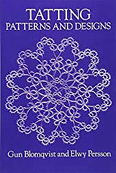 Tatting: Patterns and Designs (Dover Knitting, Crochet, Tatting, Lace)