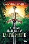 La L�gende des Templiers - La Cit� pe...