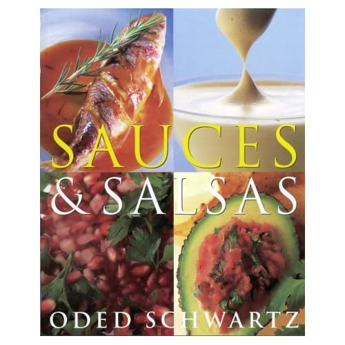 Sauces & Salsas by Oded Schwartz (1999-10-19)
