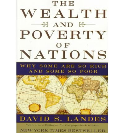 The Wealth and Poverty of Nations: Why Some are So Rich and Some are So Poor (Paperback) - Common