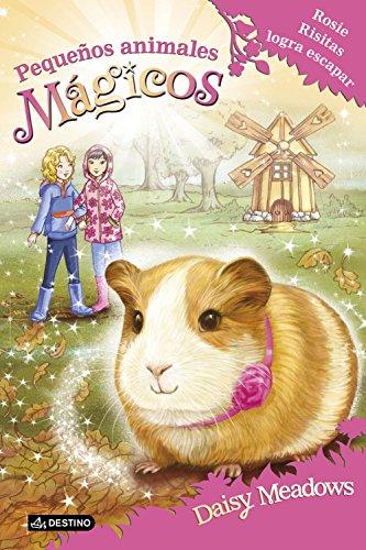 Rosie Risitas logra escapar: Pequeños animales mágicos 8 por Daisy Meadows