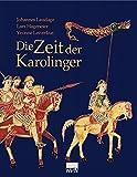 Die Zeit der Karolinger - Johannes Laudage