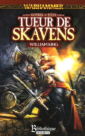 Gotrek et Félix, Tome 2 : Tueur de Skavens par William King