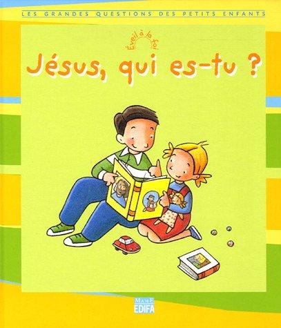 Jésus, qui es-tu ?