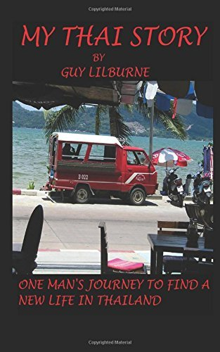 My Thai Story by Guy Lilburne (2014-09-28)