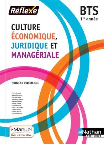 Culture Économique, Juridique et Managériale - 1re année BTS GPME, SAM, NDRC par Pierre Arcuset
