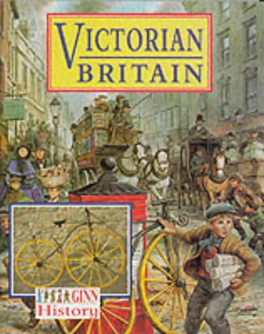Ginn History :Key Stage 2 : Victorian Britain:Pupil Book (NEW GINN HISTORY)