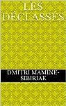 Les Déclassés par Mamine-Sibiriak