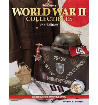 [( Warman's World War II Collectibles: Identification and Price Guide )] [by: Michael E. Haskew] [Dec-2010]