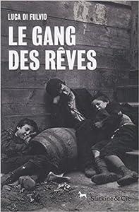 """Afficher """"Le gang des rêves"""""""