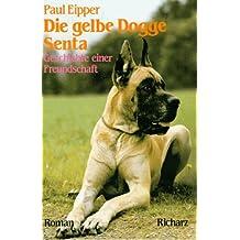 Die gelbe Dogge Senta. Großdruck. Geschichte einer Freundschaft
