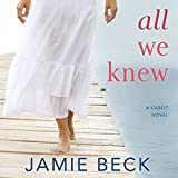 All We Knew: The Cabots, Book 2