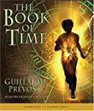 The Book of Time #1: The Book of Time - Audio by Guillaume Prevost (2007-10-01)