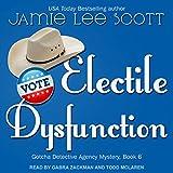 Electile Dysfunction: Gotcha Detective Agency Mystery, Book 6
