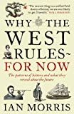Why The West Rules – For Now: The Patterns of History and what they reveal about the Future