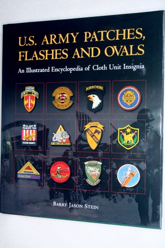 U.S. Army Patches, Flashes and Ovals: An Illustrated Encyclopedia of Cloth Unit Insignia