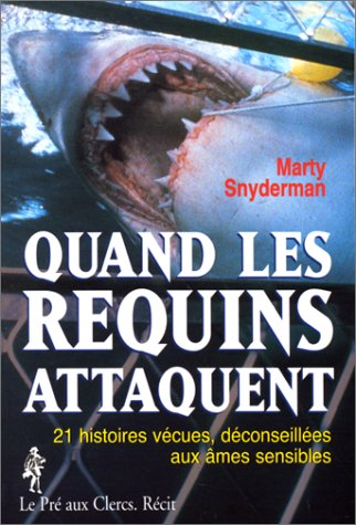 Quand les requins attaquent : Récit par Marty Snyderman