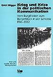 Krieg und Krise in der politischen Kommunikation. Vom Burgfrieden zum Bürgerblock in der Schweiz 1910-1922 (Krise und sozialer Wandel)