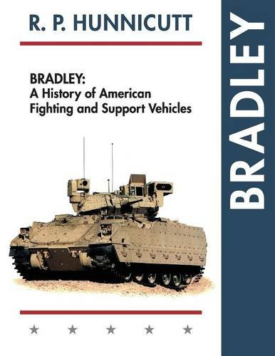 Bradley: A History of American Fighting and Suport Vehicles