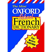 The Mini Oxford School French Dictionary (Bilingual Dictionaries)