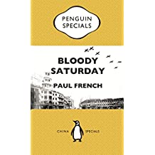 Bloody Saturday: Shanghai's Darkest Day: Penguin Specials: EBook