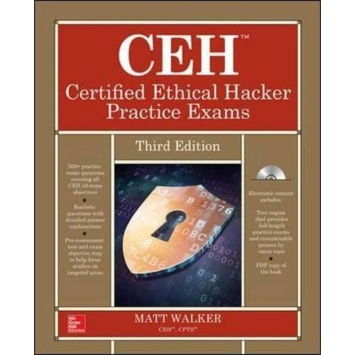 CEH Certified Ethical Hacker Practice Exams, Third Edition (All-In-One) by Matt Walker(2016-11-22)