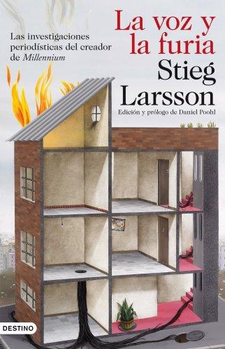 La voz y la furia: Las investigaciones periodísticas del creador de Millennium (Imago Mundi) por Stieg Larsson