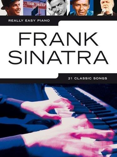 Really easy piano: FRANK SINATRA mit Bleistift -- 21 beliebte Songs des amerikanischen Sängers und Entertainers für Klavier sehr leicht gesetzt mit Text u.a. mit MY WAY und SOMETHIN' STUPID - ideal für Anfänger und Wiedereinsteiger (Noten/sheet music)