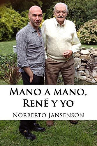 Mano a mano, René y yo: Las enseñanzas de uno de los mejores magos de la historia por Norberto Jansenson