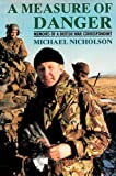 A Measure of Danger: Memoirs of a British War Correspondent
