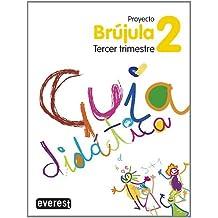 Proyecto Globalizado Brújula Tercer Trimestre 2 Primaria. Guía Didáctica: 1er ciclo. Educación Primaria (Proyecto Brújula)