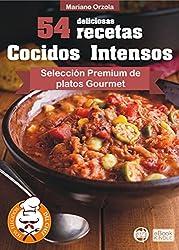 54 DELICIOSAS RECETAS - COCIDOS INTENSOS: Selección Premium de platos Gourmet (Los Elegidos del Chef nº 13)