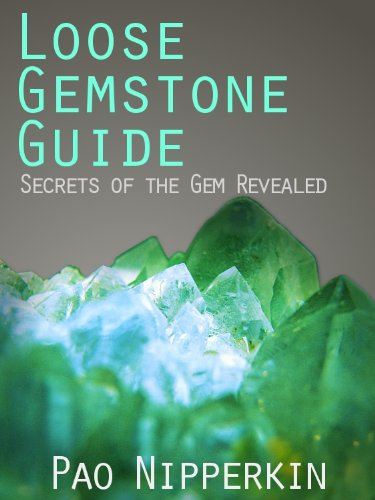 Loose Gemstone Guide - Secrets of the Gem Revealed (English Edition)