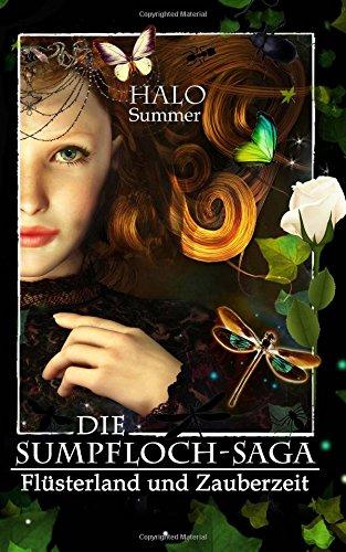 Flüsterland und Zauberzeit (Die Sumpfloch-Saga)