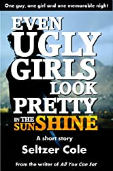 Even Ugly Girls Look Pretty in the Sunshine