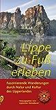Lippe zu Fuß erleben: Faszinierende Wanderungen durch Natur und Kultur des Lipperlandes -