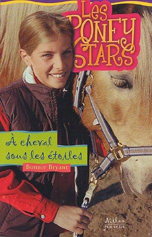Les Poney Stars, Tome 7 : A cheval sous les étoiles